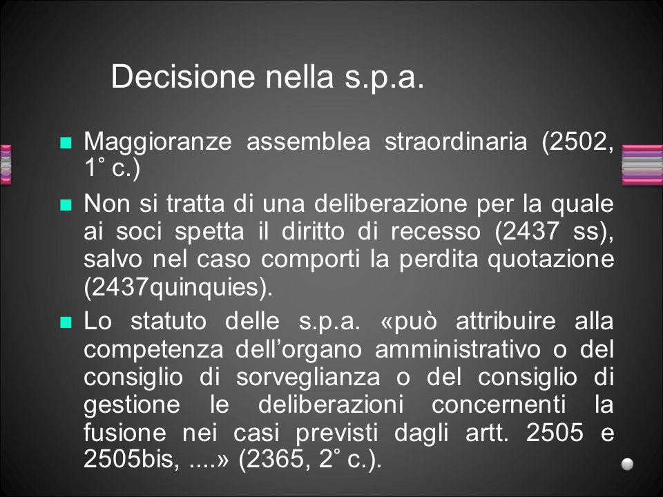 Decisione nella s.p.a. Maggioranze assemblea straordinaria (2502, 1° c.)