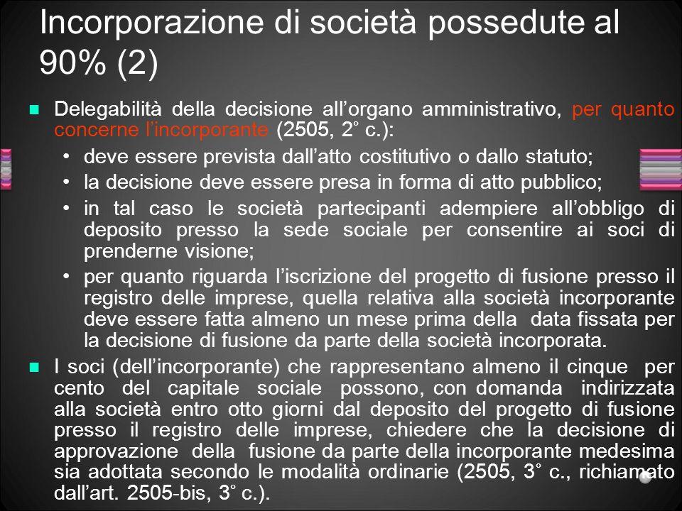 Incorporazione di società possedute al 90% (2)