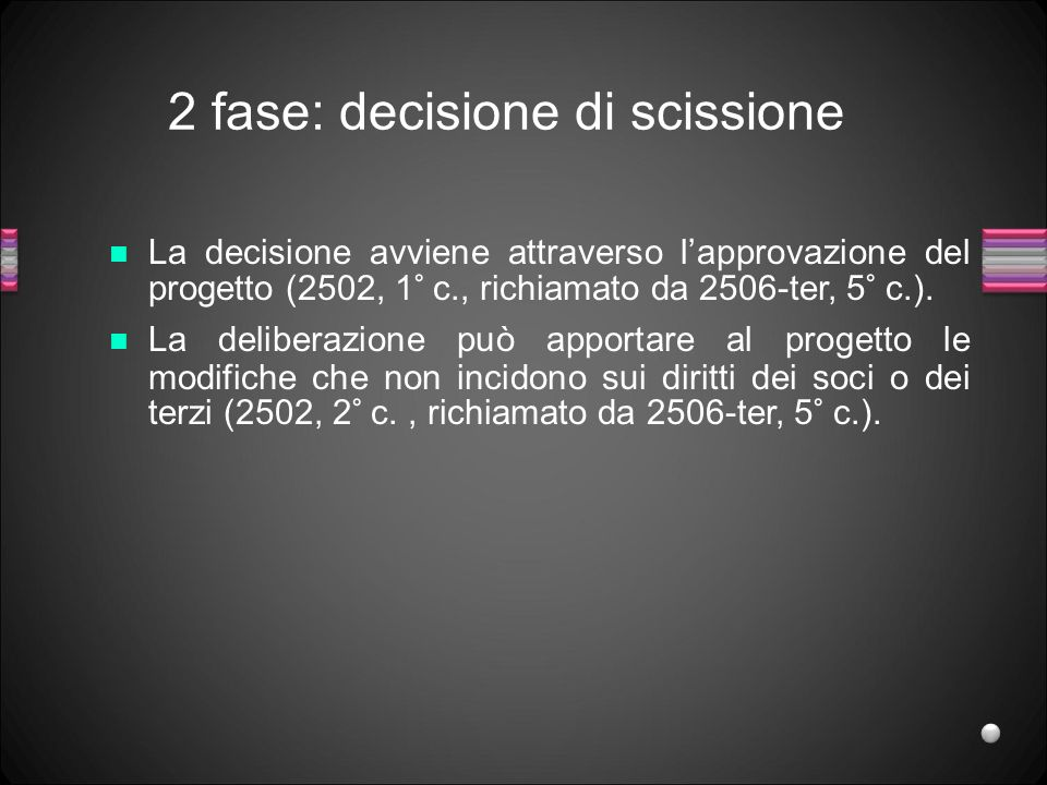 2 fase: decisione di scissione