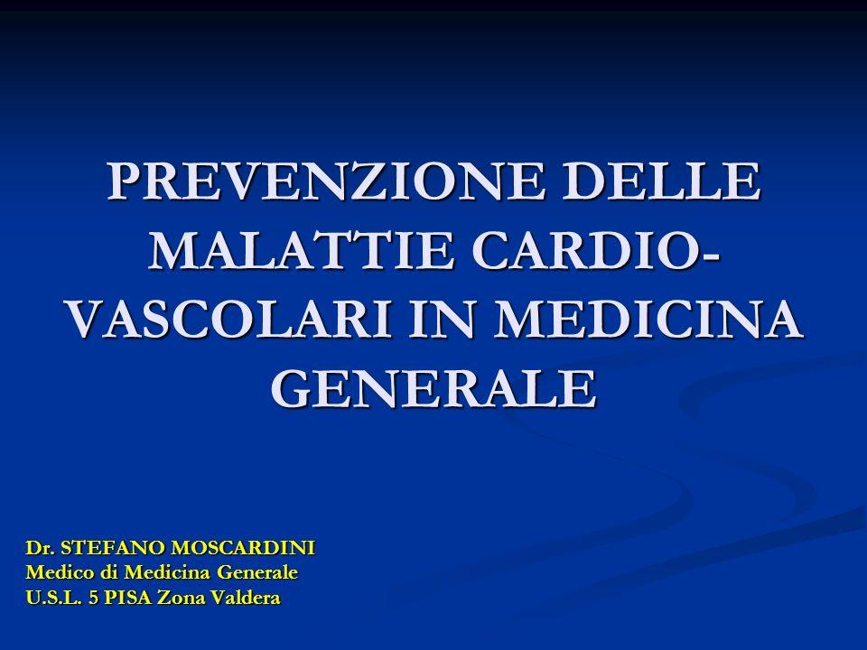 PREVENZIONE DELLE MALATTIE CARDIO-VASCOLARI IN MEDICINA GENERALE
