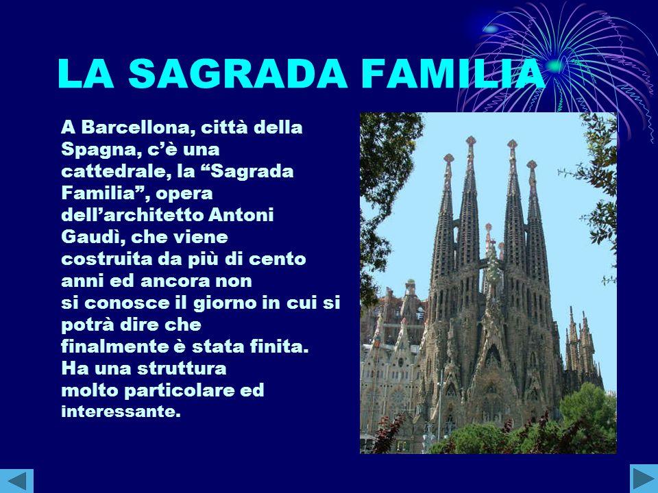 LA SAGRADA FAMILIA A Barcellona, città della Spagna, c'è una