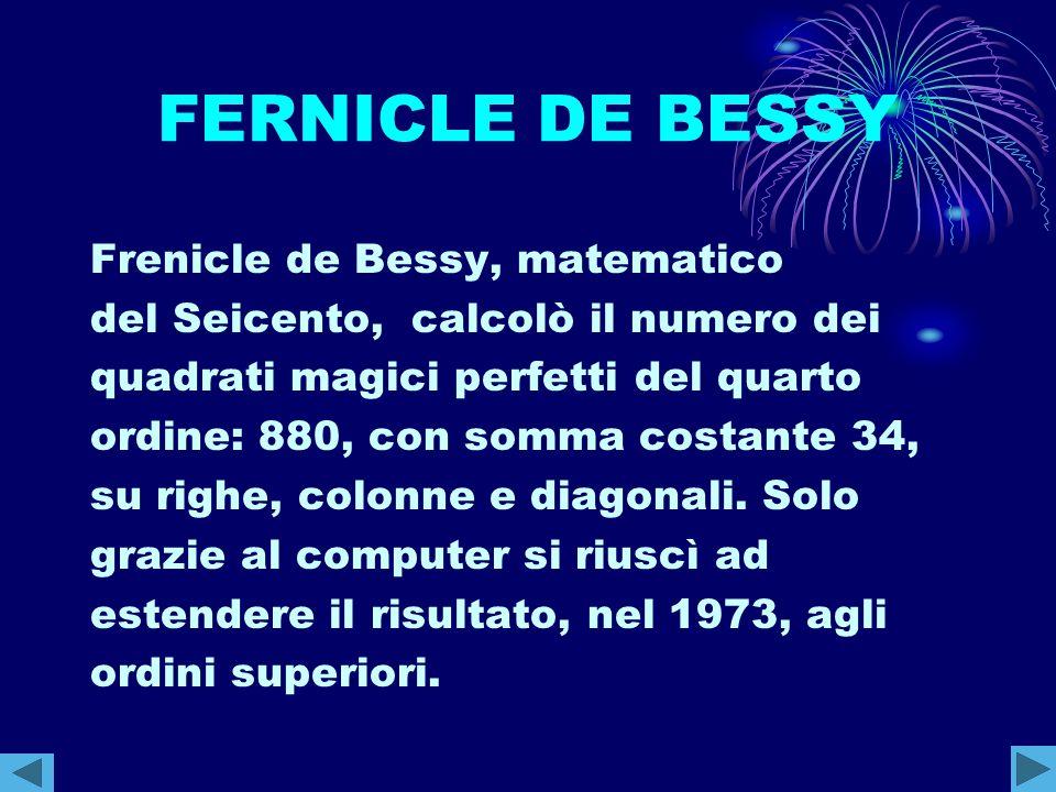 FERNICLE DE BESSY Frenicle de Bessy, matematico