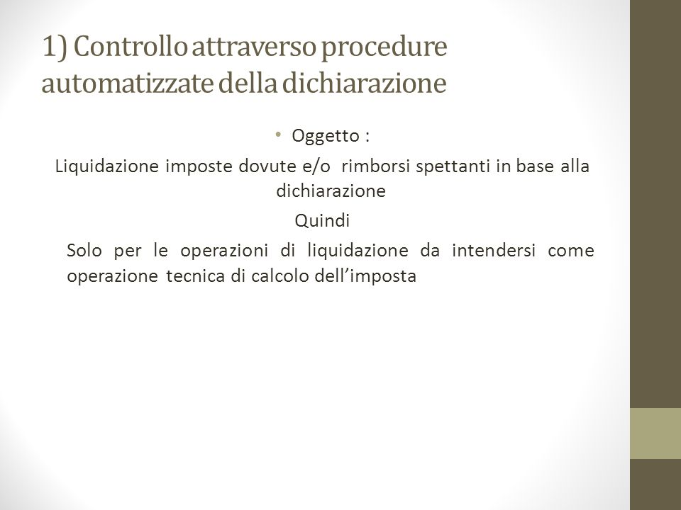 1) Controllo attraverso procedure automatizzate della dichiarazione