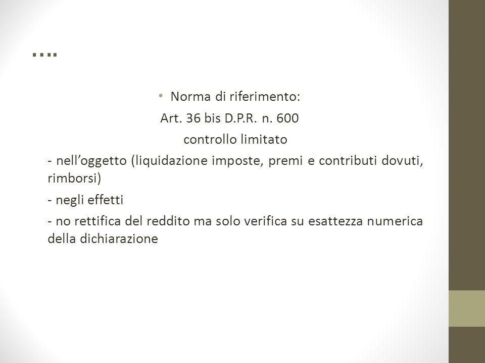 …. Norma di riferimento: Art. 36 bis D.P.R. n. 600 controllo limitato