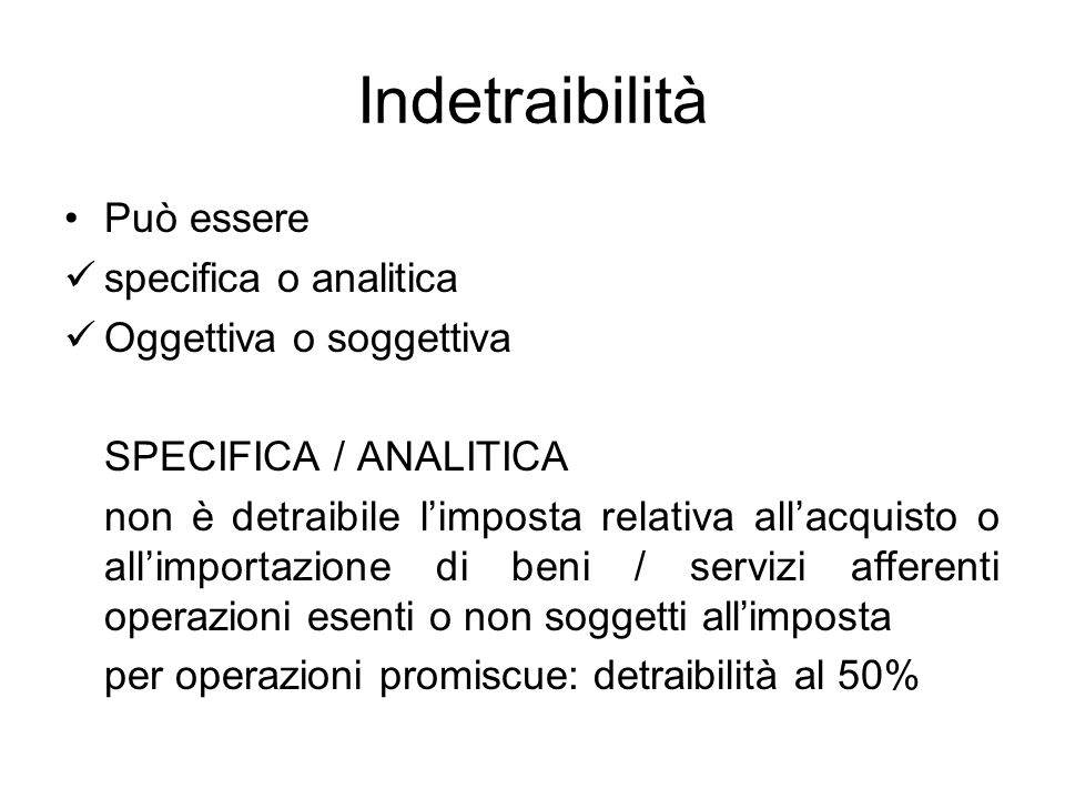 Indetraibilità Può essere specifica o analitica Oggettiva o soggettiva