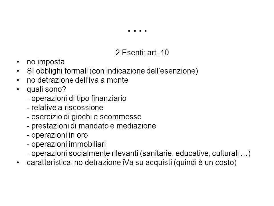 …. 2 Esenti: art. 10 no imposta