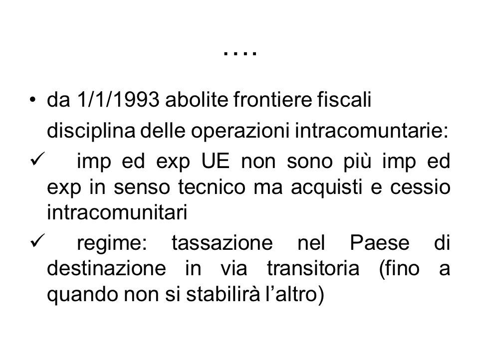 …. da 1/1/1993 abolite frontiere fiscali