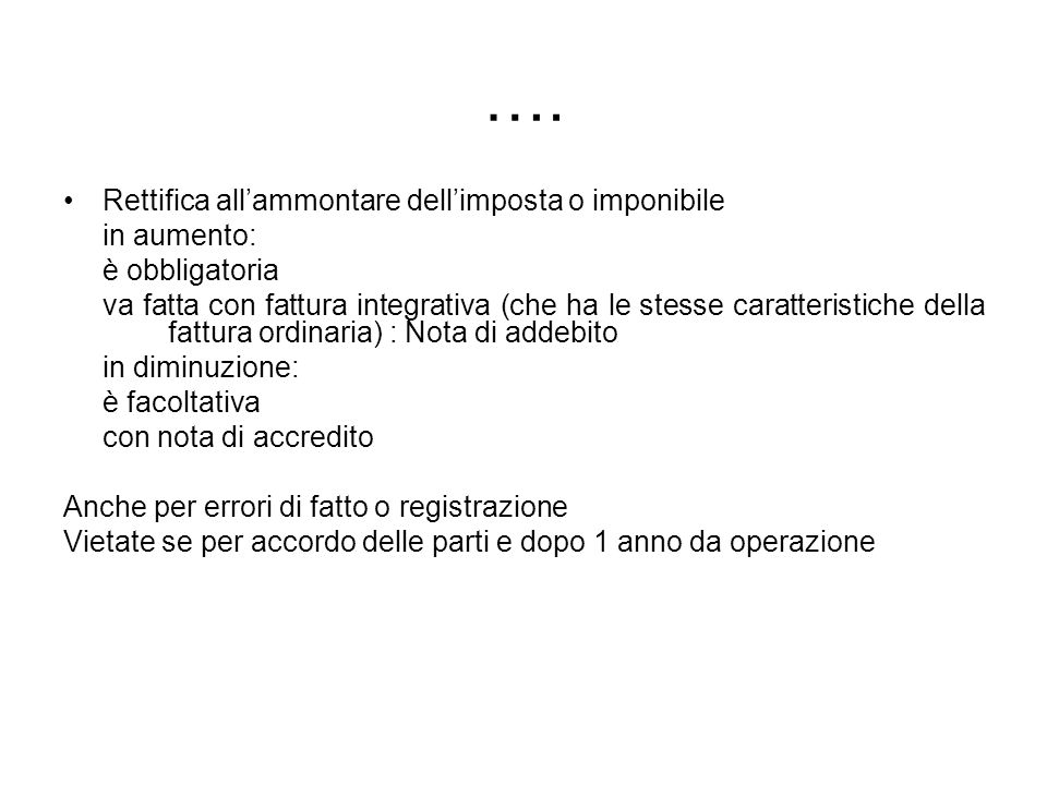 …. Rettifica all'ammontare dell'imposta o imponibile in aumento: