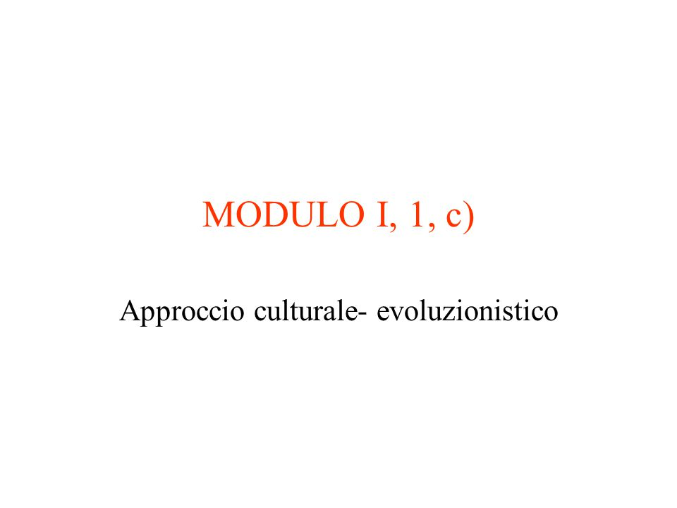 Approccio culturale- evoluzionistico
