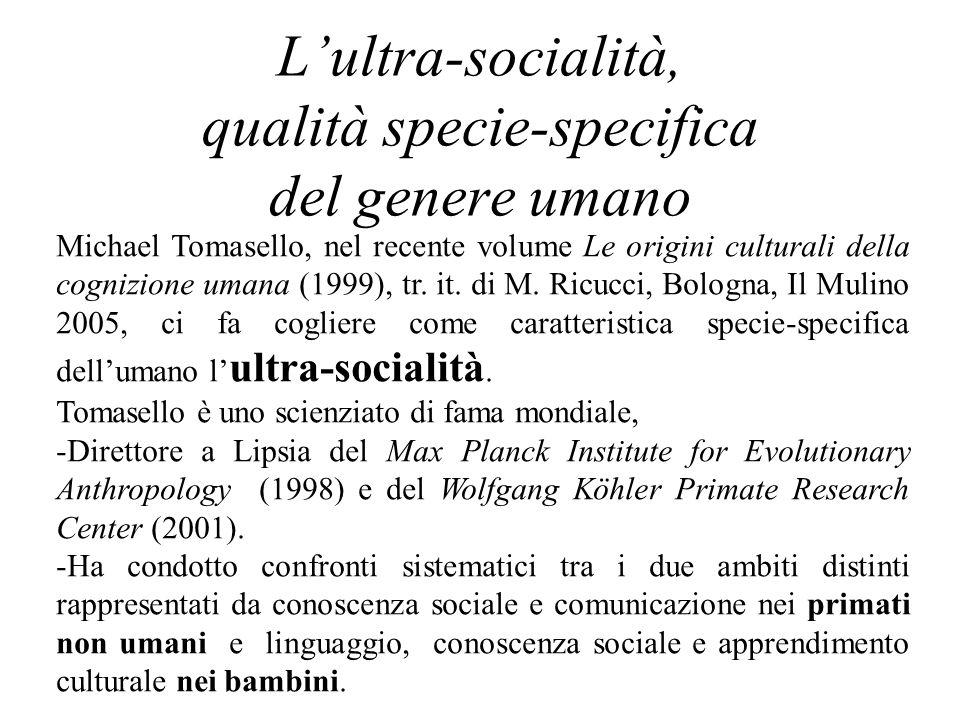 L'ultra-socialità, qualità specie-specifica del genere umano