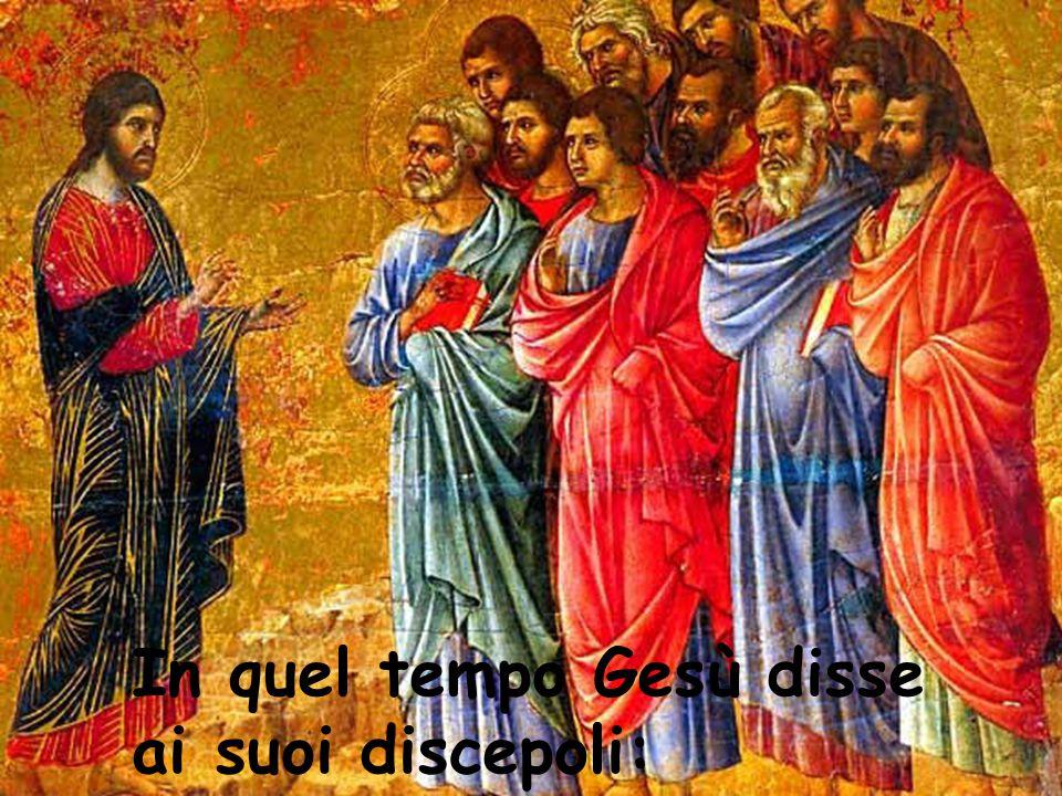 In quel tempo Gesù disse