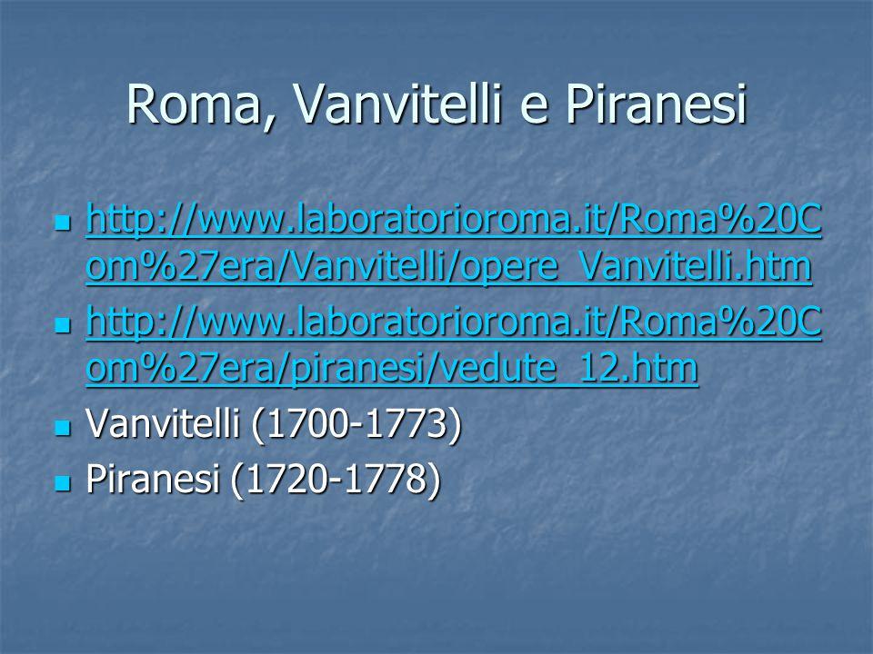 Roma, Vanvitelli e Piranesi