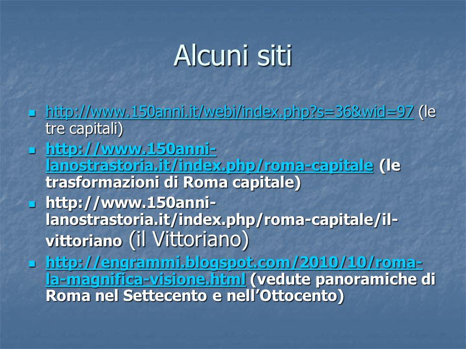 Alcuni siti http://www.150anni.it/webi/index.php s=36&wid=97 (le tre capitali)
