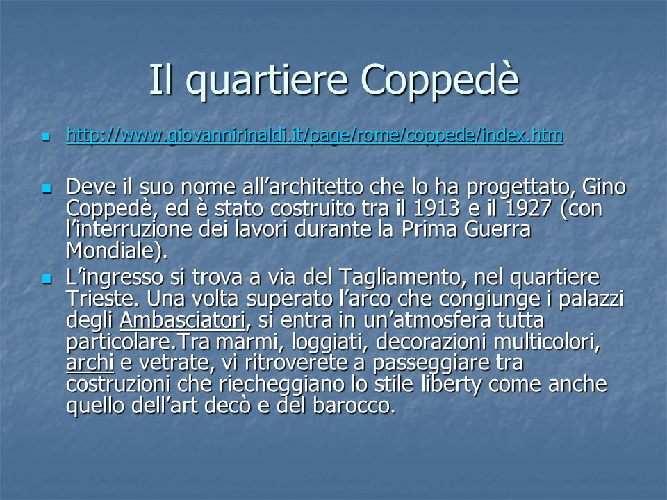 Il quartiere Coppedè http://www.giovannirinaldi.it/page/rome/coppede/index.htm.