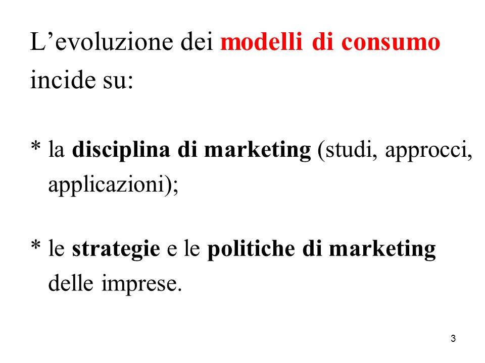 L'evoluzione dei modelli di consumo incide su: