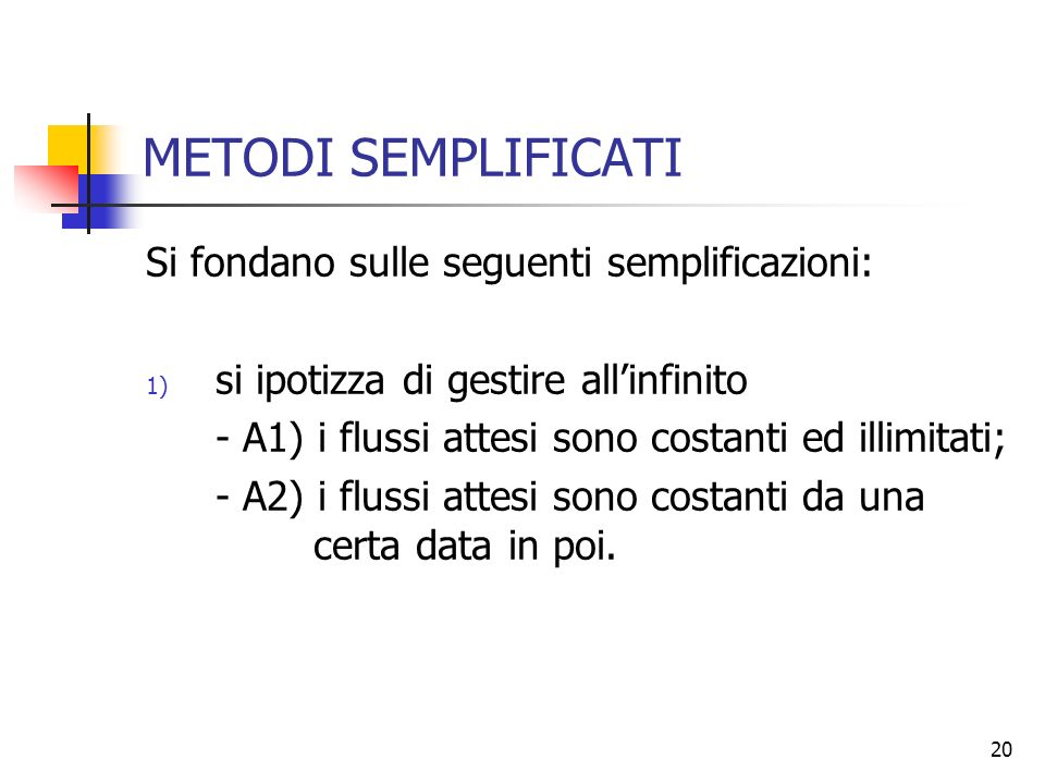 METODI SEMPLIFICATI Si fondano sulle seguenti semplificazioni: