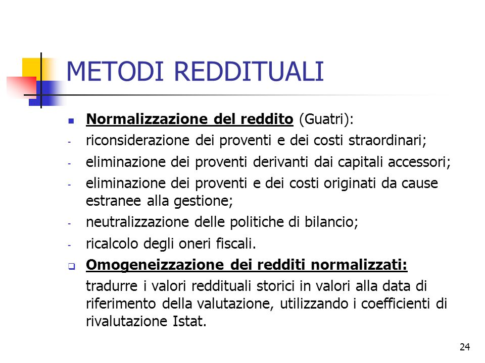 METODI REDDITUALI Normalizzazione del reddito (Guatri):