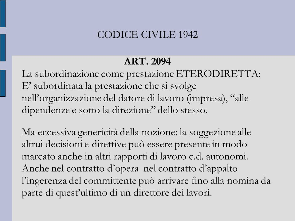 CODICE CIVILE 1942 ART. 2094. La subordinazione come prestazione ETERODIRETTA: