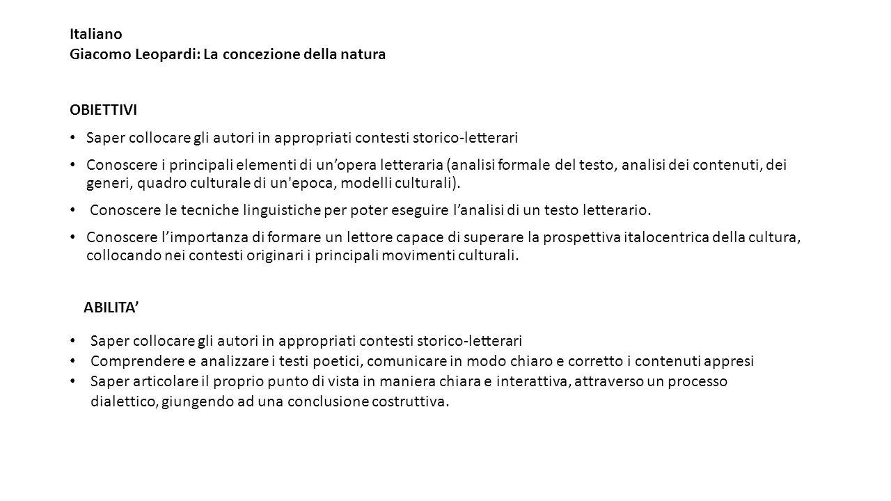 Italiano Giacomo Leopardi: La concezione della natura. OBIETTIVI. Saper collocare gli autori in appropriati contesti storico-letterari.