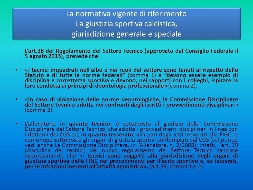 La normativa vigente di riferimento La giustizia sportiva calcistica, giurisdizione generale e speciale