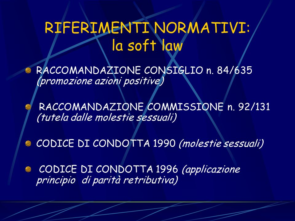 RIFERIMENTI NORMATIVI: la soft law