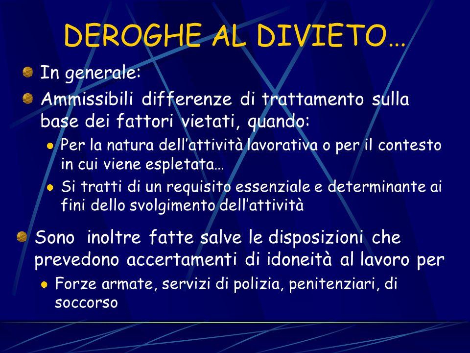 DEROGHE AL DIVIETO… In generale: