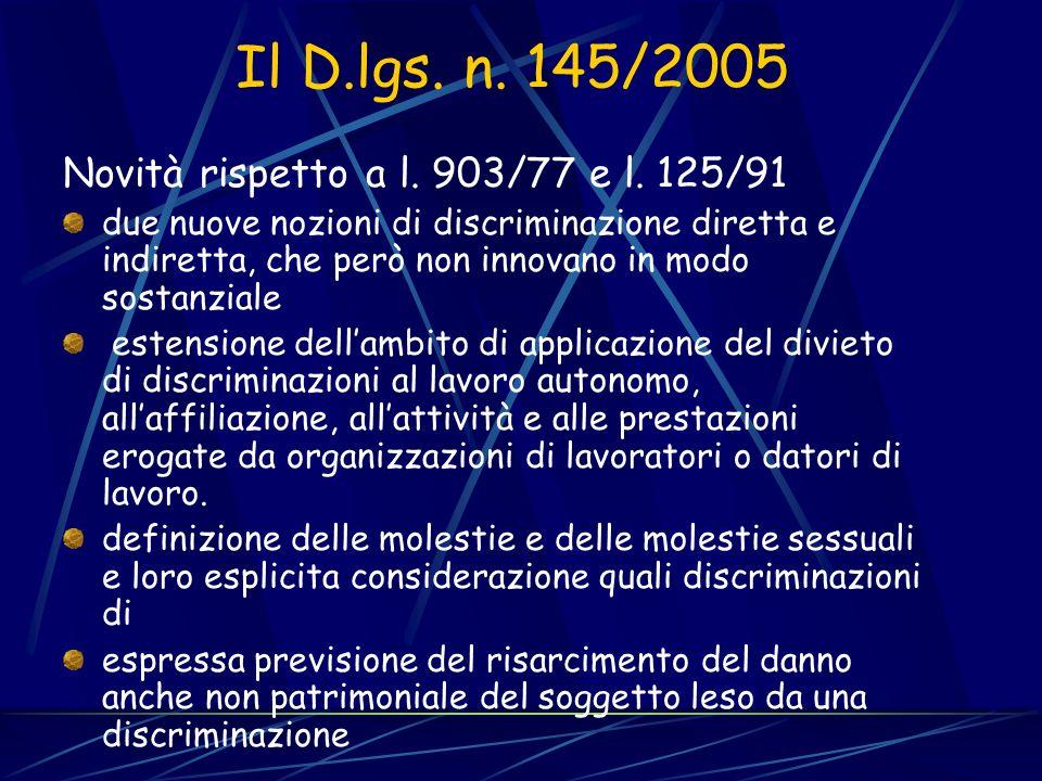 Il D.lgs. n. 145/2005 Novità rispetto a l. 903/77 e l. 125/91