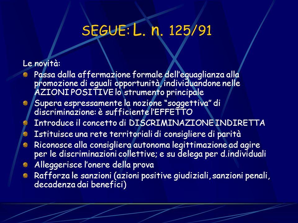 SEGUE: L. n. 125/91 Le novità: