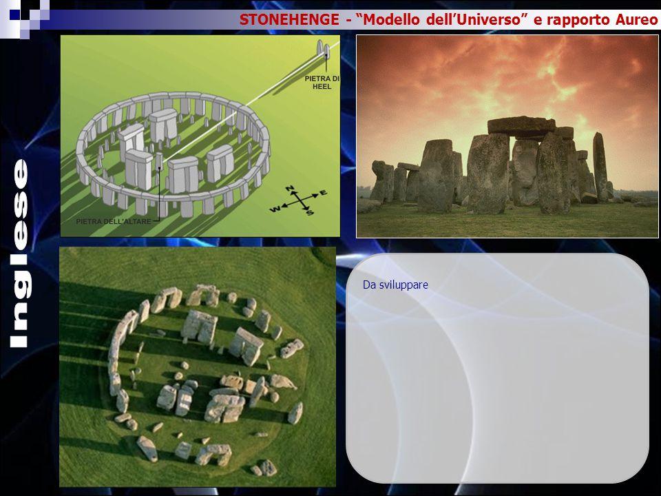 STONEHENGE - Modello dell'Universo e rapporto Aureo