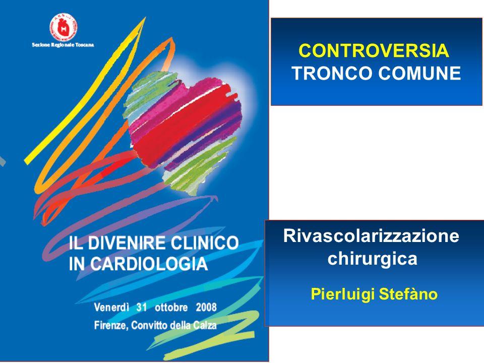 CONTROVERSIA TRONCO COMUNE Rivascolarizzazione chirurgica