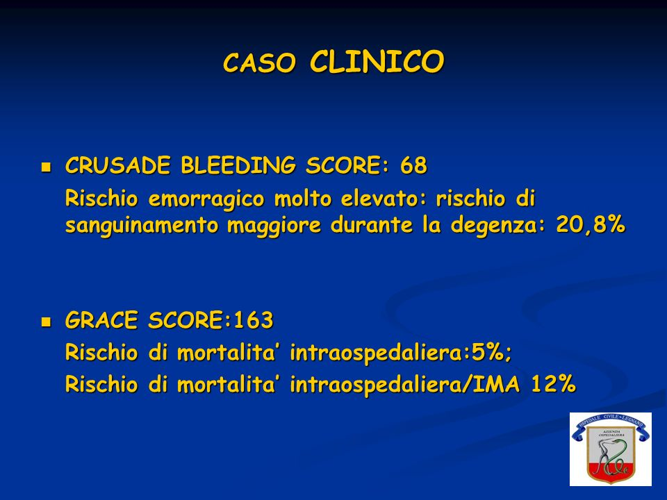 CASO CLINICO CRUSADE BLEEDING SCORE: 68