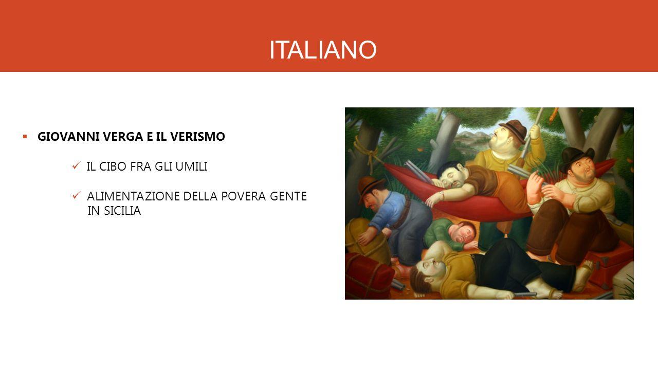ITALIANO GIOVANNI VERGA E IL VERISMO IL CIBO FRA GLI UMILI