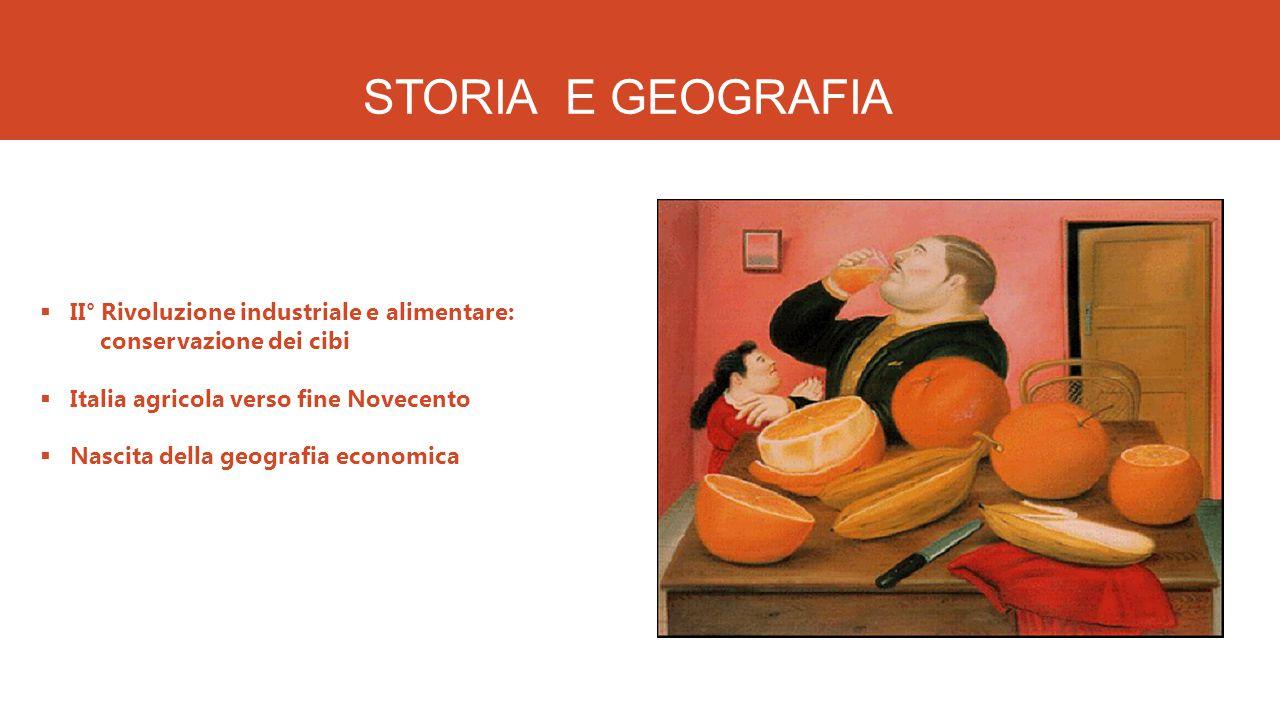 STORIA E GEOGRAFIA II° Rivoluzione industriale e alimentare: