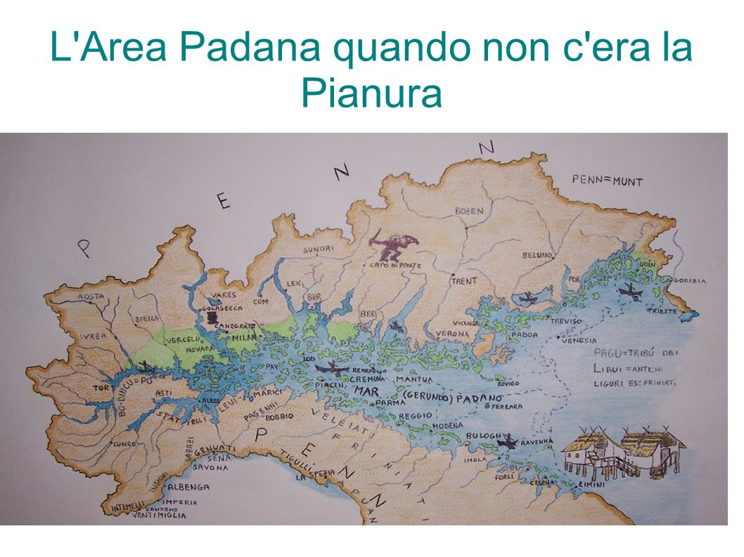 L Area Padana quando non c era la Pianura