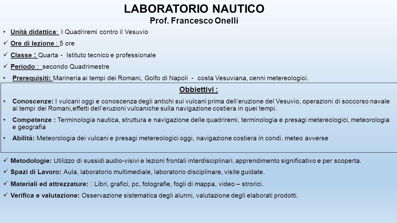 LABORATORIO NAUTICO Prof. Francesco Onelli Obbiettivi :