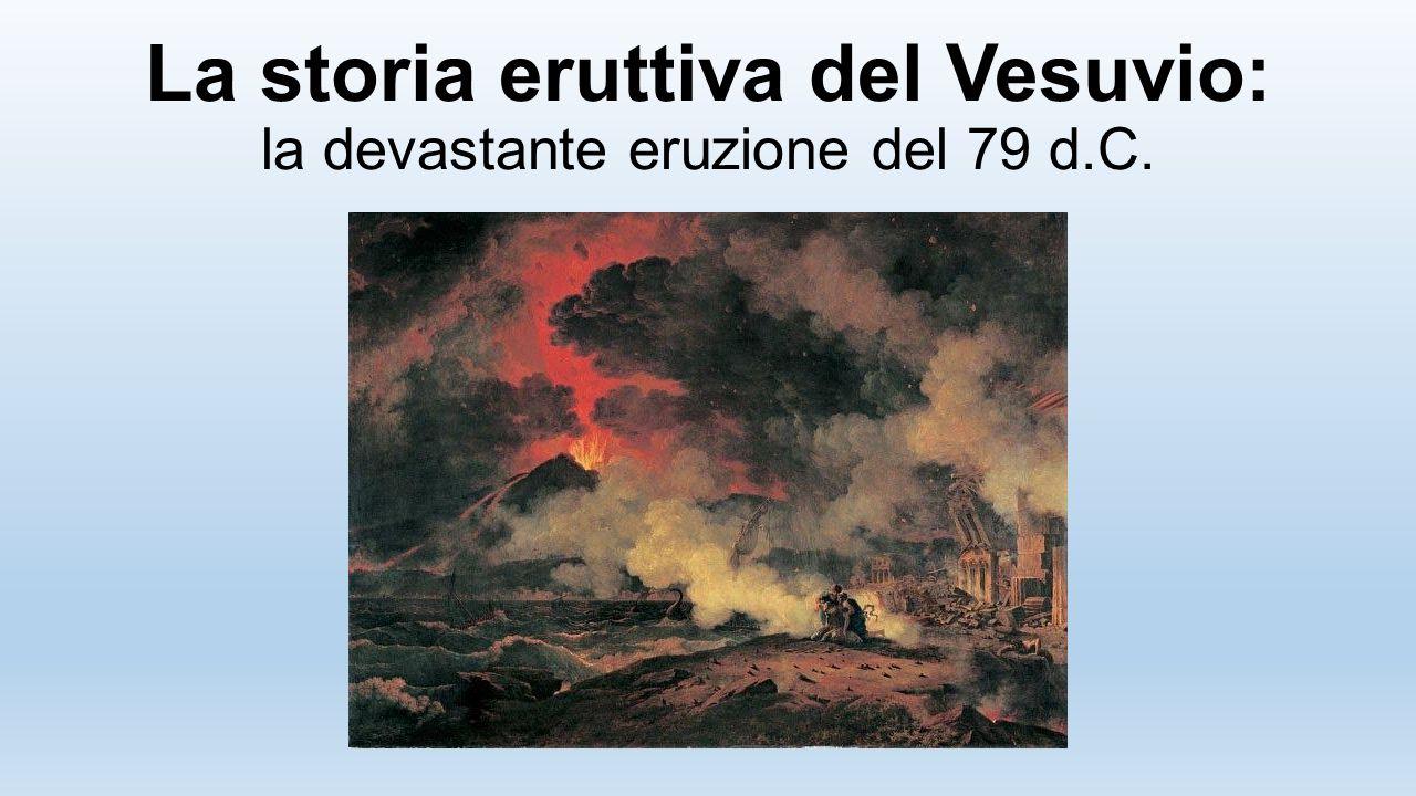 La storia eruttiva del Vesuvio: