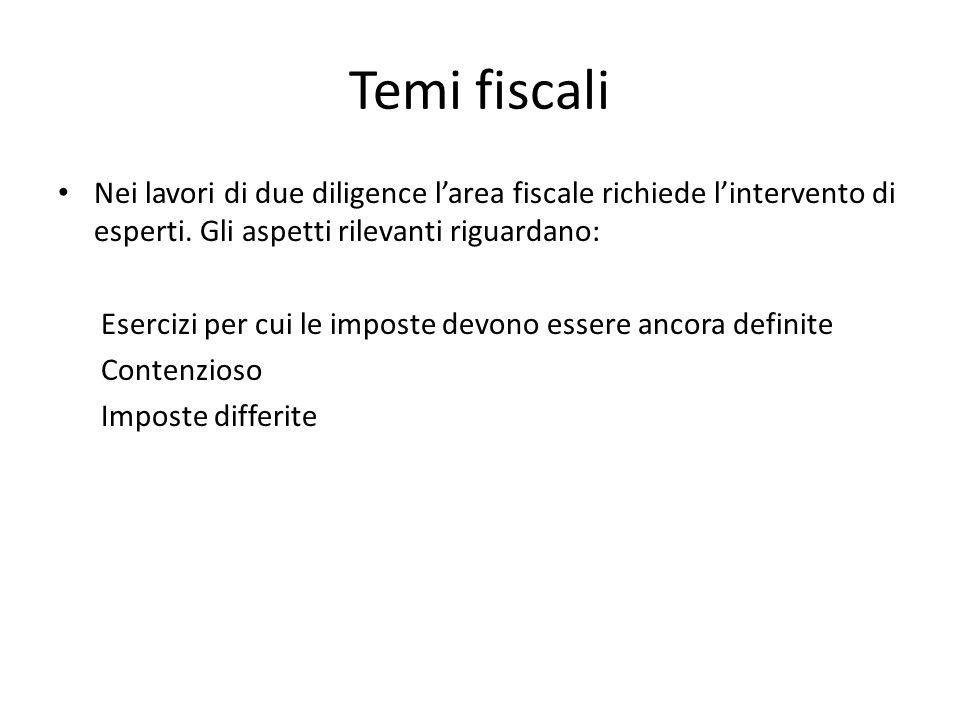 Temi fiscali Nei lavori di due diligence l'area fiscale richiede l'intervento di esperti. Gli aspetti rilevanti riguardano: