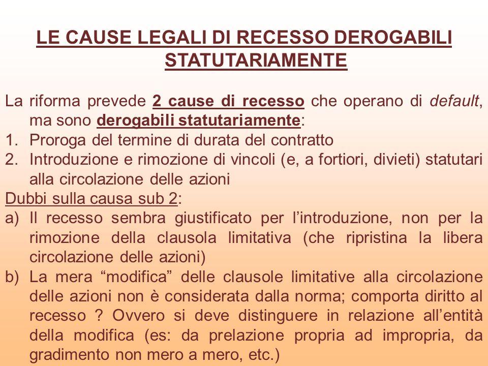 LE CAUSE LEGALI DI RECESSO DEROGABILI STATUTARIAMENTE