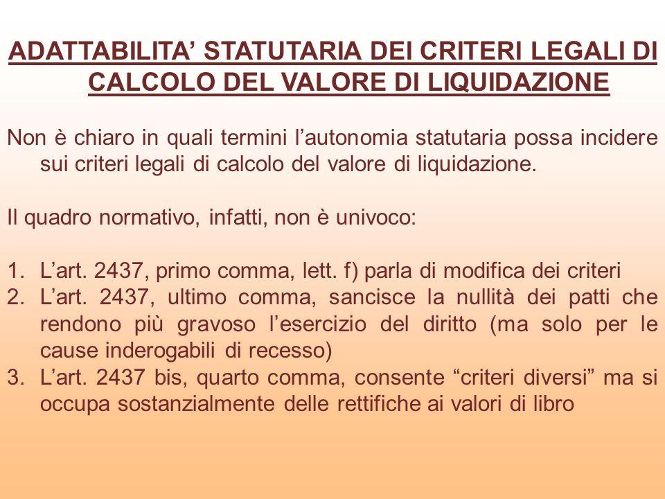 ADATTABILITA' STATUTARIA DEI CRITERI LEGALI DI CALCOLO DEL VALORE DI LIQUIDAZIONE
