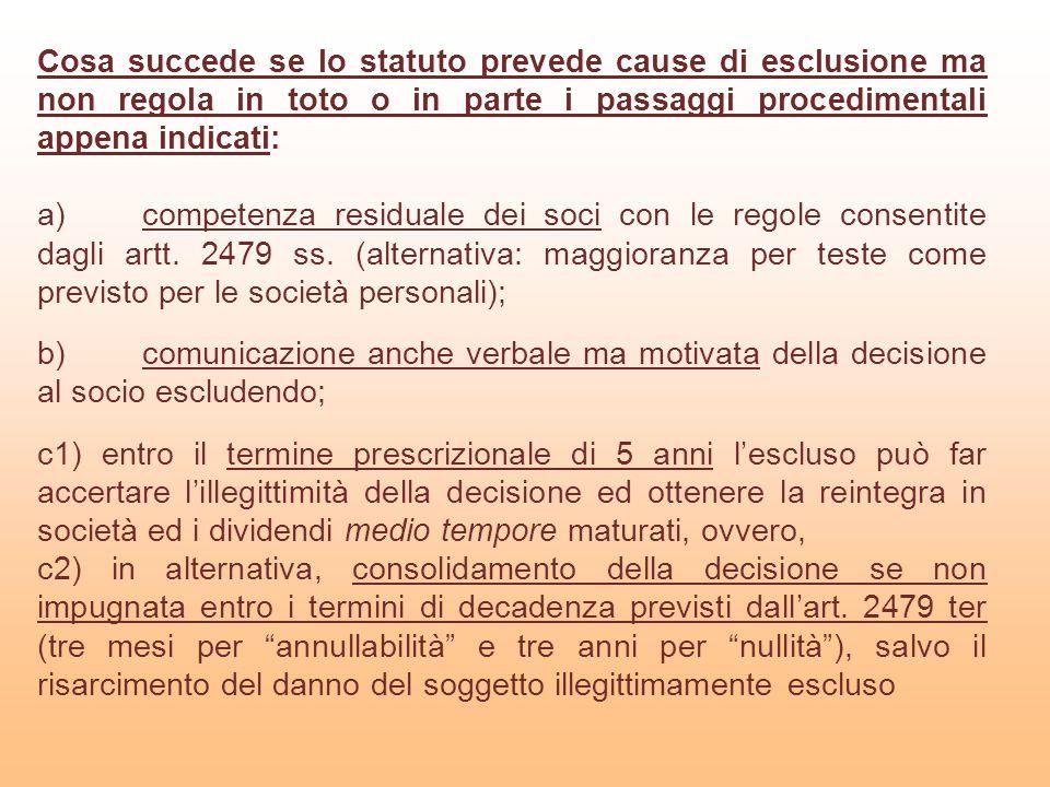 Cosa succede se lo statuto prevede cause di esclusione ma non regola in toto o in parte i passaggi procedimentali appena indicati: