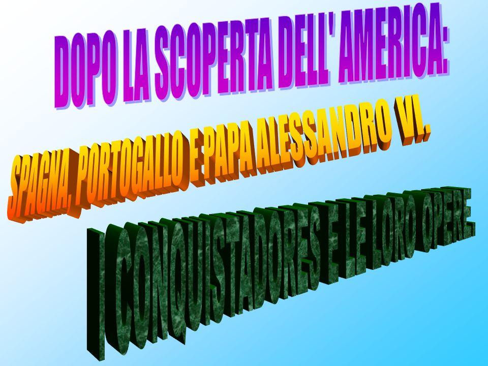DOPO LA SCOPERTA DELL AMERICA: