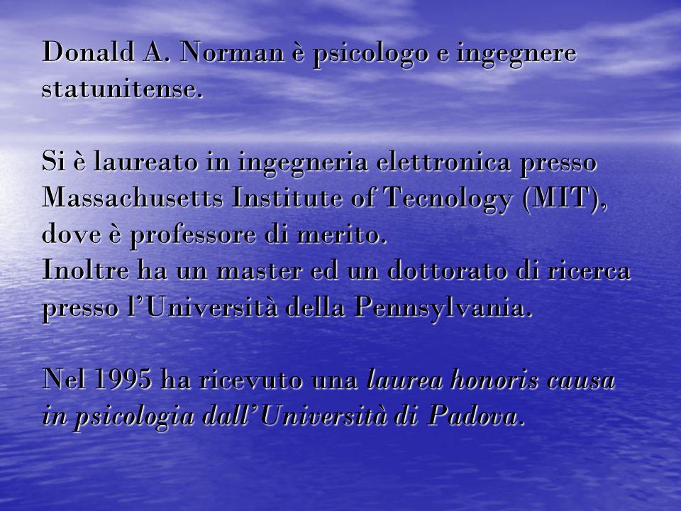 Donald A. Norman è psicologo e ingegnere statunitense