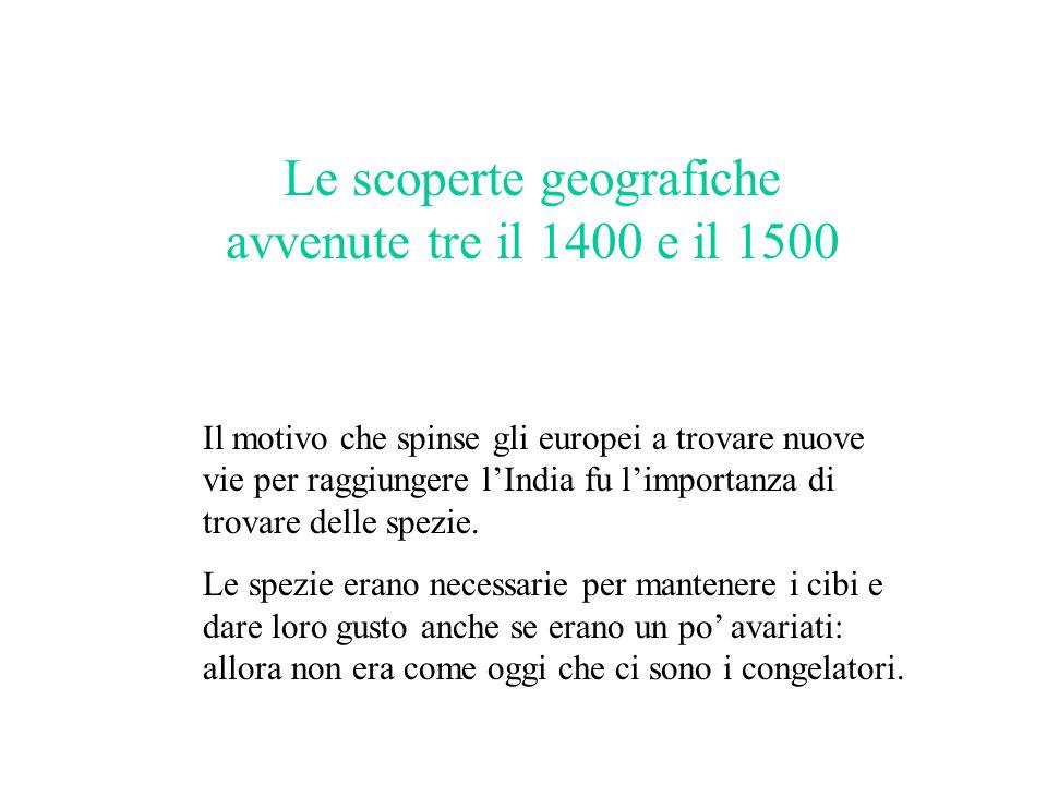 Le scoperte geografiche avvenute tre il 1400 e il 1500