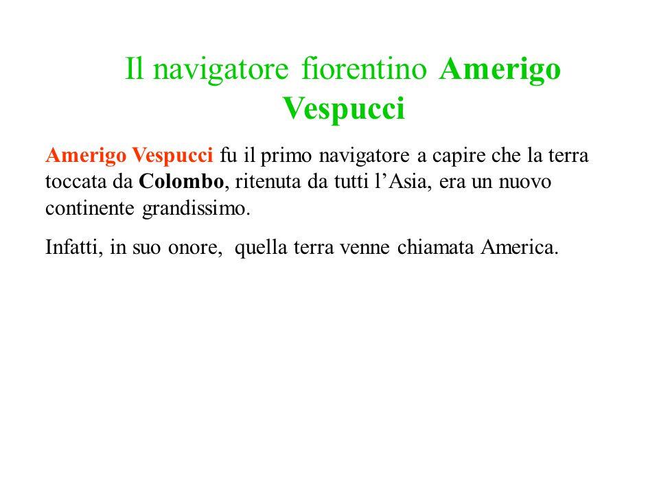 Il navigatore fiorentino Amerigo Vespucci
