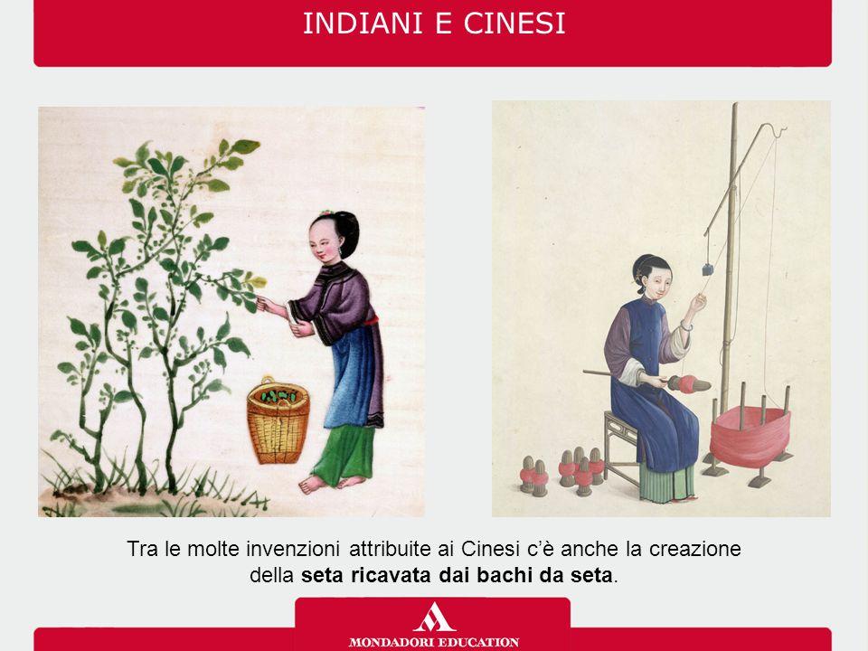 INDIANI E CINESI Tra le molte invenzioni attribuite ai Cinesi c'è anche la creazione.
