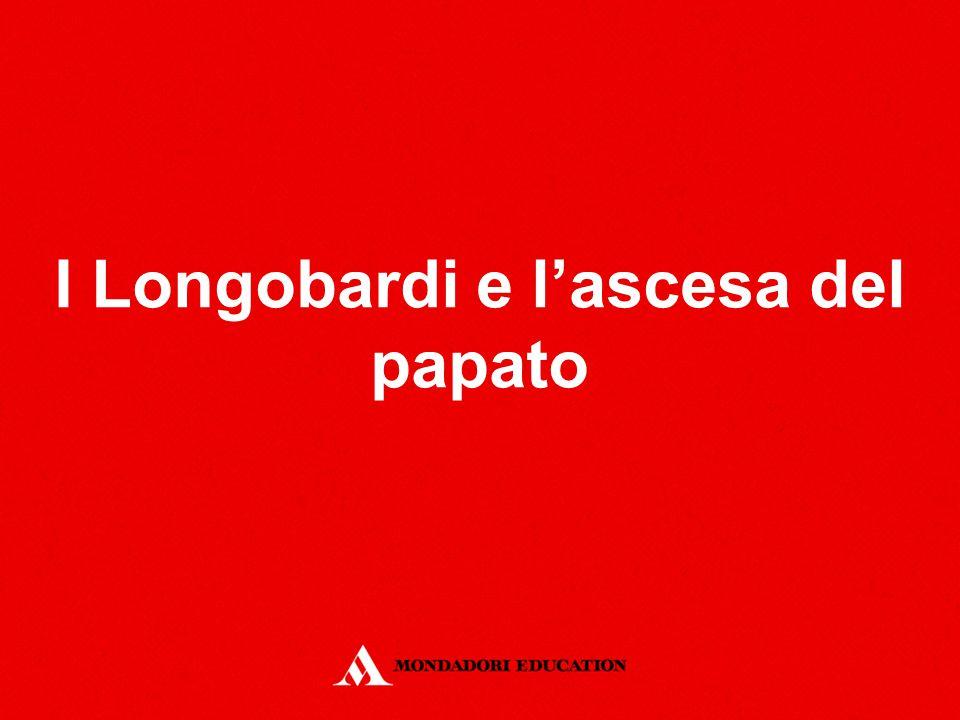 I Longobardi e l'ascesa del papato