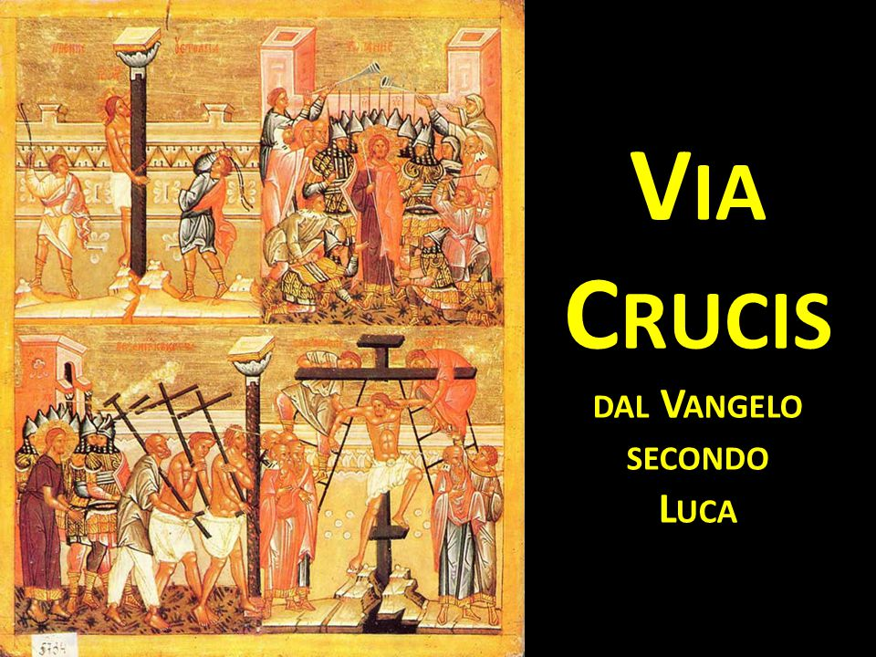 Via Crucis dal Vangelo secondo Luca