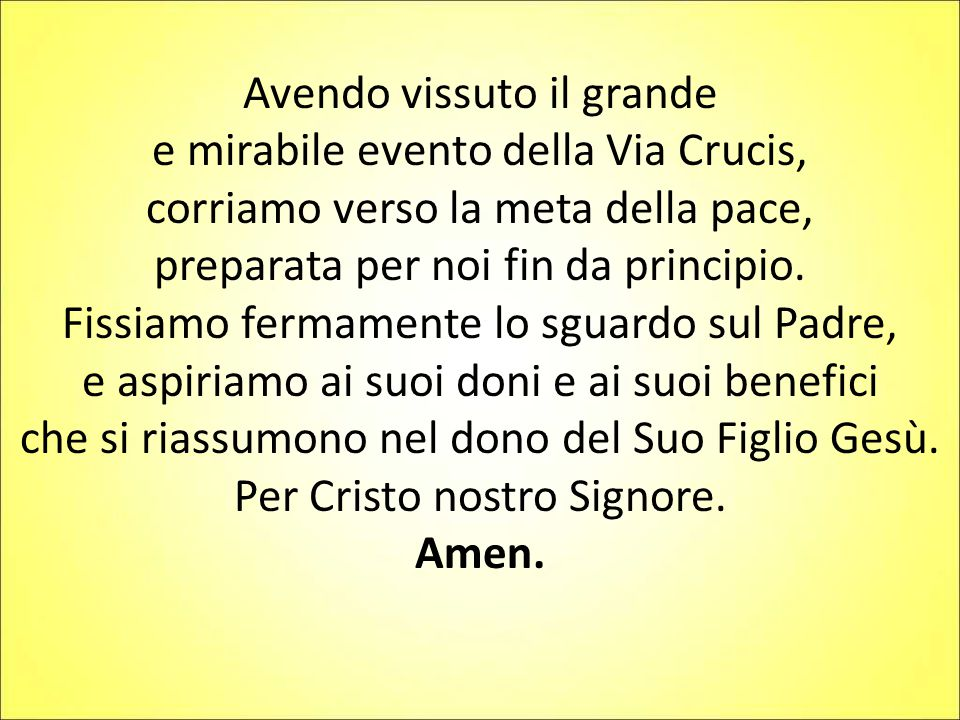 Avendo vissuto il grande e mirabile evento della Via Crucis,