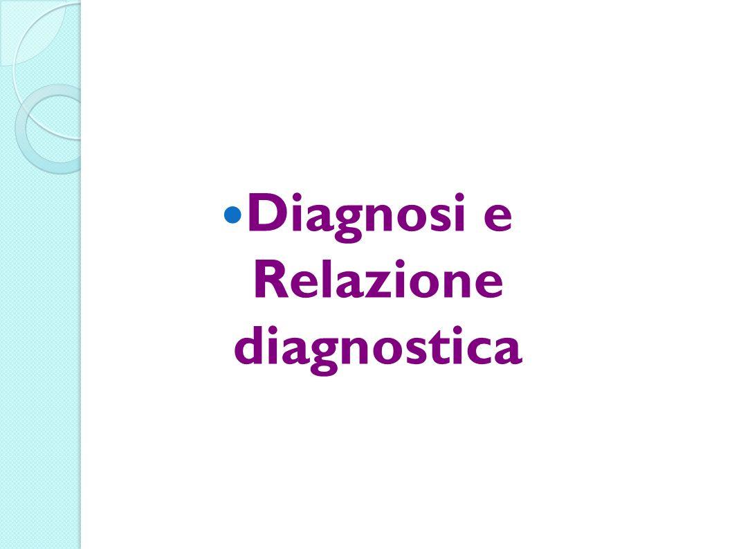 Diagnosi e Relazione diagnostica