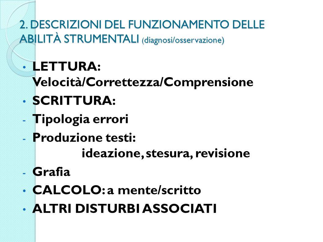 LETTURA: Velocità/Correttezza/Comprensione SCRITTURA: Tipologia errori